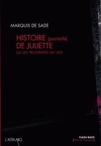 Marquis de Sade - Histoire (partielle) de Juliette - Ou les prospérités du vice.