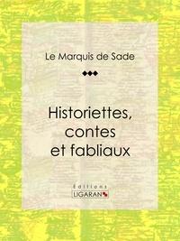 Marquis de Sade et  Ligaran - Historiettes, contes et fabliaux.