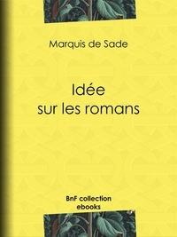 Marquis de Sade et Octave Uzanne - Idée sur les romans.