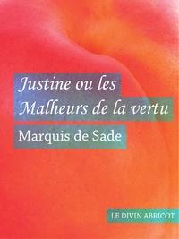 Marquis de Sade - Justine ou les Malheurs de la vertu (érotique).