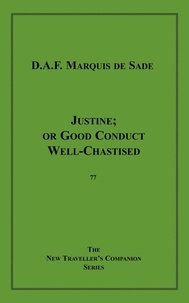 Marquis de Sade - Justine - or Good Conduct Well Chastised.