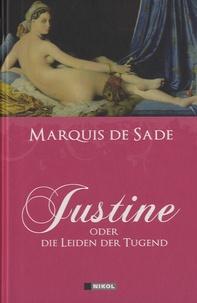 Marquis de Sade - Justine - Oder Die Leiden der Tugend.