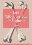 Marquis de Sade - Les 120 journées de Sodome - Ou l'Ecole du libertinage.
