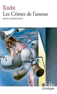 Marquis de Sade - Les crimes de l'amour - Nouvelles héroïques et tragiques précédées d'une Idée sur les romans.