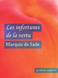 Marquis de Sade - Les infortunes de la vertu (érotique).