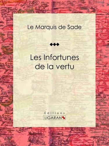 Marquis de Sade et  Ligaran - Les Infortunes de la vertu.