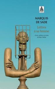 Marquis de Sade - Lettres à sa femme.