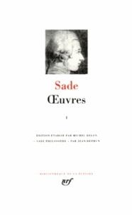 Marquis de Sade - Oeuvres - Tome 1, Dialogue entre un prêtre et un moribond, Les cent vingt journées de Sodome ou l'école du libertinage, Aline et Valcour ou le roman philosophique.