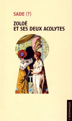 Marquis de Sade - Zoloé et ses deux acolytes.