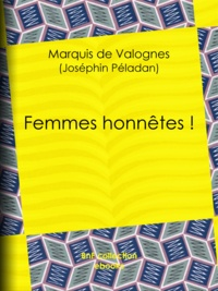 Marquis de Valognes et Félicien Rops - Femmes honnêtes !.