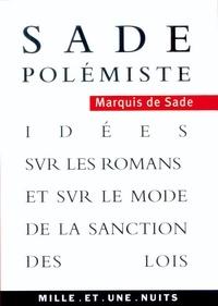 Marquis Donatien de Sade - Sade polémiste - Idées sur les romans et sur le mode de la sanction des lois.