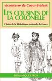 Marquise De Mannoury D'Ectot et Vicomtesse De Coeur-Brûlant - Les Cousines de la Colonelle - Nouvelle édition augmentée.