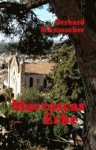 Marrascas Erbe - Historischer Roman.