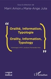 Marri Amon et Marie-Ange Julia - Oralité, information, typologie - Orality, Information, Typology, hommage à Jocelyne Fernandez-Vest.