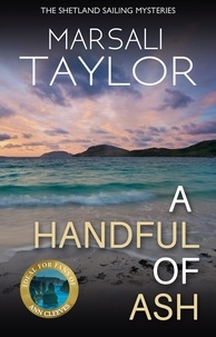 Marsali Taylor - A Handful of Ash - The Shetland Sailing Mysteries.