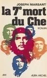Marsant - La Septième mort du Che.