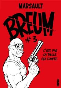 Marsault - Breum Tome 3 : C'est pas la taille qui compte.