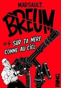 Marsault - Breum Tome 4 : Sur ta mère comme au ciel.