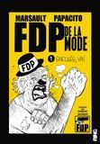Marsault et  Papacito - FDP de la mode Tome 1 : Enculés, va !.