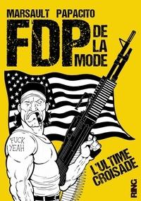 Marsault et  Papacito - FDP de la mode Tome 2 : L'ultime croisade.
