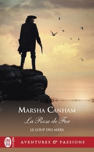 Marsha Canham - Le Loup des mers  : La Rose de fer - 2.
