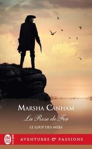 Marsha Canham - Le Loup des mers Tome 2 : La Rose de fer.
