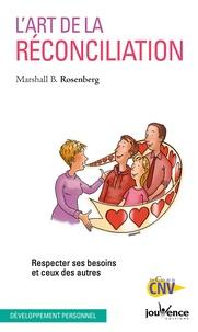 Marshall B. Rosenberg - L'art de la réconciliation - Respecter ses besoins et ceux des autres.