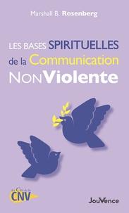 Marshall B. Rosenberg - Les bases spirituelles de la Communication Non Violente.