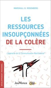 Marshall B. Rosenberg - Les ressources insoupconnées de la colère - L'approche de la communication nonviolente.