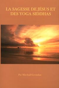 Marshall Govindan - La sagesse de Jésus et des yoga siddhas.