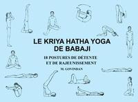Marshall Govindan - Le Kriya Hatha yoga de Babaji - 18 postures de détente et de rajeunissement.