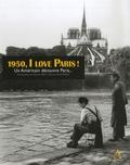 Marshall Hirsh et Pierre Passot - 1950, I love Paris ! - Un Américain découvre Paris....