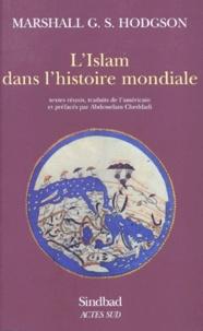 Marshall Hodgson - L'islam dans l'histoire mondiale.
