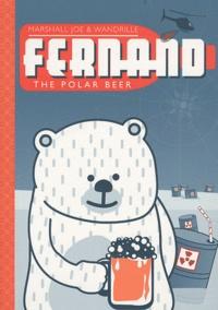 Marshall Joe et  Wandrille - Fernand the polar beer.