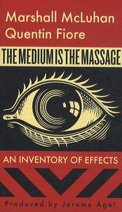 Marshall McLuhan - The Medium is the Massage - An Inventory of Effects.