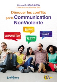 Marshall Rosenberg et Gabriele Seils - Dénouer les conflits par la Communication Nonviolente.