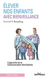 Marshall Rosenberg - Elever nos enfants avec bienveillance - L'approche de la communication non violente.