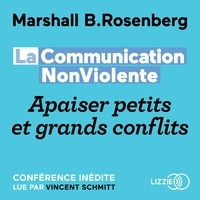 Marshall ROSENBERG et Laurence Richard - La Communication NonViolente : Apaiser petits et grands conflits.