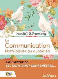 La communication NonViolente au quotidien - Marshall Rosenberg |