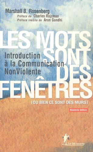 Marshall Rosenberg - Les mots sont des fenêtres (ou bien ce sont des murs) - Introduction à la Communication Non Violente.