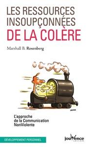 Marshall Rosenberg - Les ressources insoupçonnées de la colère - Approche de la communication non violente.