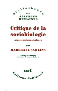 Marshall Sahlins - Critique de la sociobiologie - Aspects anthropologiques.