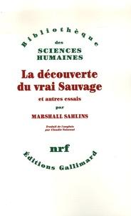Marshall Sahlins - La découverte du vrai sauvage et autres essais.