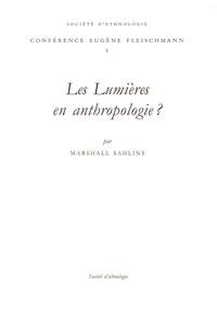 Marshall Sahlins - Les Lumières en anthropologie ?.