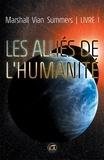 Marshall Vian Summers - Les alliés de l'humanité - Tome 1, Un message urgent.