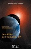 Marshall Vian Summers - Les alliés de l'humanité - Tome 1, Un urgent message sur les races extraterrestres visitant actuellement la Terre.