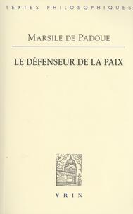 Marsile de Padoue - Le défenseur de la paix.