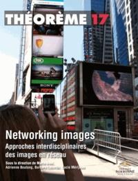 Marta Boni et Adrienne Boutang - Networking images - Approches interdisciplinaires des images en réseau.