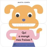 Marta Comín - Qui a mangé mes fraises ?.