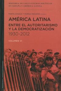 Marta Elena Casaus Arzu et Morna Macleod - América Latina entre el autoritarismo y la democratizacion 1930-2012.